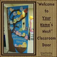 """Welcome to (your name)'s Nest"" - a cute idea for a Welcome Back To School classroom door display. Write your students' names on the birds."