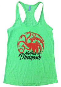 Mother Of Dragons, Super Cute Game of Thrones Tank Top 1 Green fitness tank top.jpg  https://www.funnythreadz.com/collections/womens-bella-tanktop