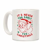 �œ� Handcrafted in USA! �œ� Support American Small Businesses. It's Never Too Early For Christmas Ceramic Coffee Mug $14.99