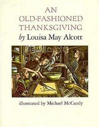 An Old Fashioned Thanksgiving - By Louisa May Alcott