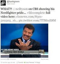 Neil DeGrasse Tyson's a nerdfighter. (I mean, duh. But obviousness does not overwrite importance)