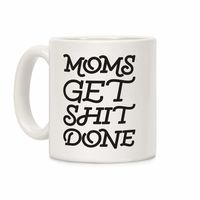 �œ� Handcrafted in USA! �œ� Support American Artisans Moms Get Shit Done Ceramic Coffee Mug $14.99