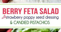 Berry Feta Spinach Salad with Creamy Strawberry Poppy Seed Dressing and CANDIED pistachios is so easy, delicious and beautiful for company, it is sure to become