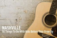 50 Things to Do with Kids in Nashville Before They Grow Up | Alpha Mom