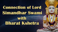 What is the connection between Lord Simandhar Swami and Bharat Kshetra? What inner intents we should keep so that we can attain ultimate salvation by getting birth near Lord Simandhar swami?  To know more please click on: www.dadabhagwam.org