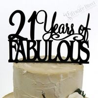 21 Years of Fabulous Birthday Acrylic Cake Topper Any Age