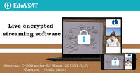 EduVSAT offers live encrypted streaming software for multiple sectors like Education, Business, Telemedicine, Government etc. Basically, it streams classes directly from the existing Live Classes. Live encrypted streaming software provides high quality ou...