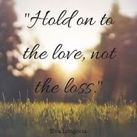 Hold onto the love.