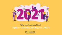 Why Your Business Need Digital Marketing Strategy in 2021