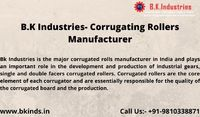 B.K Industries- Corrugating Rollers Manufacturer  https://www.bkinds.in/