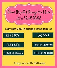 If you are hosting a Yard Sale anytime soon you might be wondering exactly how much change to have and I want to share with you what has worked for me. Below is
