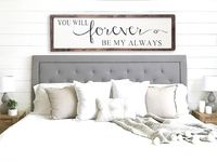 You Will Forever Be My Always Rustic Wood Sign Romantic Bedroom 4ft and 5ft signs! Farmhouse Bedroom Decor Romantic Master Bedrrom Love $120.00