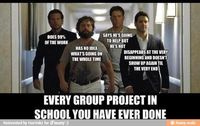Every group project in school you have ever done