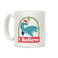 I Believe - Christmas Nessie Ceramic Coffee Mug $14.99 �œ� Handcrafted in USA! �œ� Support American Artisans