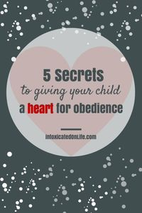 Learn the secrets to giving your child a heart for obedience.