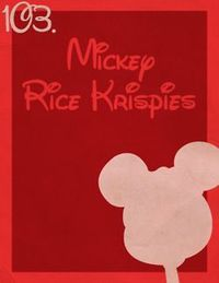 103: Mickey Rice Krispie Treats. These are the best I've ever tasted, can't wait to get back for more