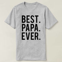Best Papa Ever Shirt, Best Papa Ever T-shirt, New Dad Shirt, Dad Shirt Fathers Day Gift Papa Gift Best Dad Husband Gift Funny T shirts $16.50