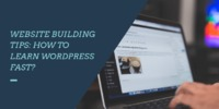 Website Building Tips: How to Learn WordPress Fast?