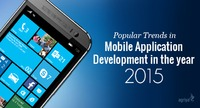 Popular Trends in Mobile Application Development in the year 2015