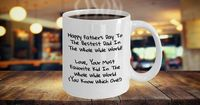 Father's Day Gift For Dad, Funny Coffee Mug, Happy Father's Day To The Bestest Dad In The Whole Wide World Love Your Most Favorite Kid $12.95