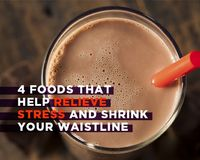 4 Foods That Help Relieve Stress and Shrink Your Waistline. Wohoo chocolate milk and oatmeal! Two of my favorite things!