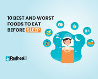 Check our blog article to know the 10 best and worst foods to have before you sleep.