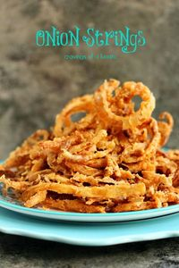 Onion Strings -- Seriously sinful and totally worth indulging in!