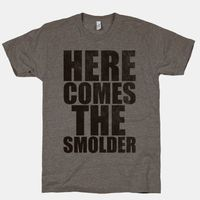 Here Comes The Smolder | HUMAN | T-Shirts, Tanks, Sweatshirts and Hoodies, for Dad while he is BBQing.