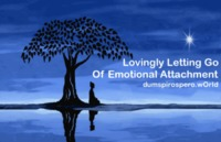 LEARN HOW TO LOVINGLY LET GO OF EMOTIONAL ATTACHMENT #Buddhism