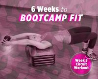 6 Weeks to Bootcamp Fit: Week 5 Strength Circuit Workout