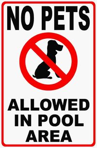 No Pets Allowed in Pool Area Sign $15.99