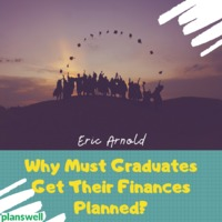 Planswell : Why Must Graduates Get Their Finances Planned?