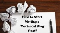Learn How to Start Writing a Great Technical Blog Post?