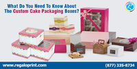 What Do You Need To Know About The Custom Cake Packaging Boxes.jpg