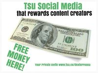 FREE MONEY HERE - TSU SOCIAL MEDIA THAT REWARDS CONTENT CREATION