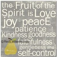 The Fruits of the Spirit...an important reminder for every day.