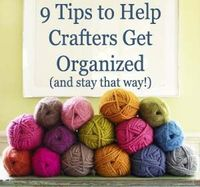 9 Tips on How to Get Your Crafting Organized & Keep It That Way!