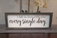 I fall in love with you every single day. Rustic wood sign. Romantic bedroom sign. $45.00