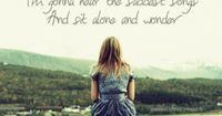 As for now, I'm gonna hear the saddest songs and sit alone and wonder�€� how you're making out. Screaming Infidelities - Dashboard Confessional