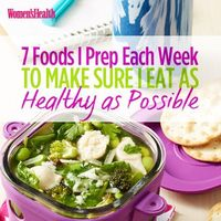 7 Foods I Prep Each Week to Make Sure I Eat as Healthy as Possible | Women's Health Magazine