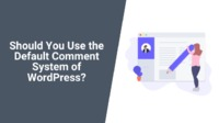 In this article, we will look upon the WordPress default comment system and also compare it to other comment systems.