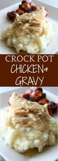Crock Pot Chicken and Gravy. A comfort food recipe served over a scoop of buttery mashed potatoes. #crockpot #slowcooker