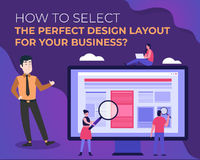 How to Select the Perfect Design Layout for your Business