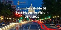 Complete Guide Of Best Places To Visit In USA, 2020.jpg