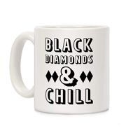 Black Diamonds and Chill Ceramic Coffee Mug $14.99 �œ� Handcrafted in USA! �œ� Support American Artisans