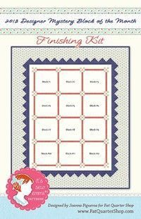 2013 Designer Mystery Block of the Month Finishing Kit Quilt Pattern<BR>Fat Quarter Shop Block of the Month Program