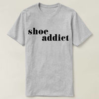 Shoe Addict T-shirt, Ladies Unisex Crewneck T-shirt, Cute Shoe Lover T-shirt, Shoe Addict Funny Ladies T-shirt $16.50