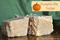 Pumpkin Pie Fudge #fall #recipe #pumpkin