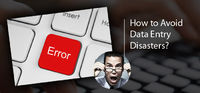 How to Avoid Data Entry Disaster?