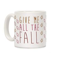Give Me All The Fall Ceramic Coffee Mug $14.99 �œ�Handcrafted in the USA! �œ�